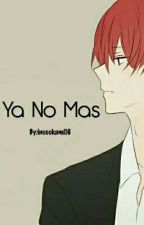 Ya No Mas by inuookami16