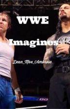 WWE Imagines by Dean_Mox_Ambrose
