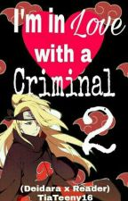 In Love with a criminal 2 (Deidara x Reader) by Tiateeny16