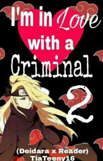 In Love with a criminal 2 (Deidara x Reader)