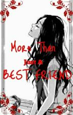 More Than Just A Best Friend (On-going) by shien6647