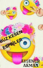 BUZ KESEN ESPİRİLER by aysenurakman2