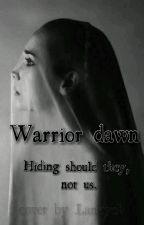 Warrior dawn by EllieVittening