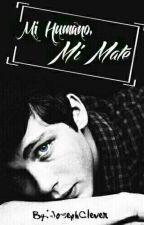 Mi Humano, Mi Mate © [Editando] by JosephClever