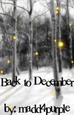 Back to December (COMPLETED) by sellaturcica