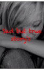 Sad but true storys by BreeArmstrong