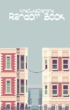 My Random Book by KindCuteDiamond