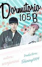 Dormitorio 105B (Traducción) by Shining1004
