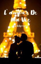 L' amour De Ma Vie #Wattys2016 by drpddgorgxx