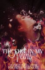 The Fire In My Veins by ThatOneSunflowerGirl