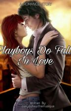 Playboys Do Fall In Love by canyouhearthemusique