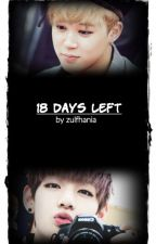 18 Days Left [BTS Fanfic] by zulfhania