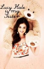 Lucy Hale is my Sister by freak-fracking