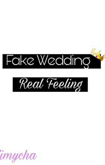 Fake Wedding Real Feelings