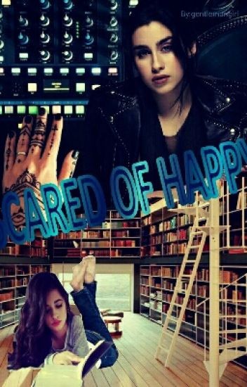 Scared Of Happy [HIATUS]
