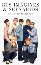 BTS Imagines & Scenarios by thelostonesechos