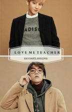 Love Me 'Teacher'  by bayanrilakkuma
