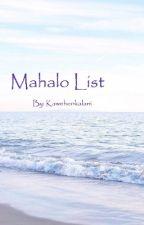 : Mahalo List : by Kaweheokalani