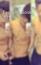 Exposing Book 101 by True_Baller