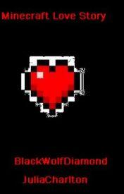 Minecraft love story by BlackWolfDiamond