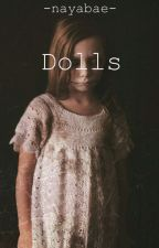 Dolls  by -nayabae-