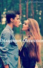 Dangerous Obsession by InfiiniteDreamer