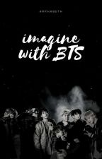 Imagine With BTS by jstayngirl