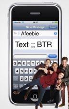 Text ;; BTR by Afeebie