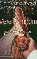 Mere Humdam ( میرےھمدم) *On Hold* by maha_mehar
