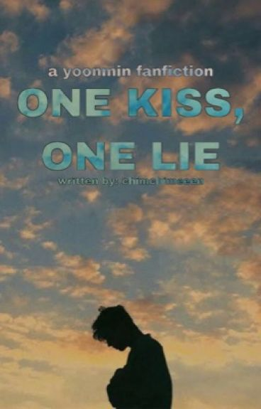 One Kiss, One Lie | yoonmin