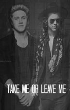 Take me or leave me (Narry) by umakeeverythingokay
