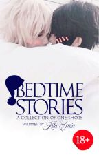 BEDTIME STORIES (BOYXBOY One-shots) by KikiEmin