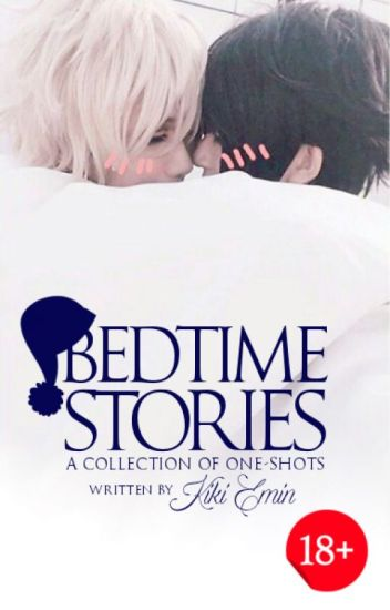 BEDTIME STORIES (BOYXBOY One-shots)