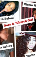 Once A Church Girl ( COMPLETED) by Adoree_Bree