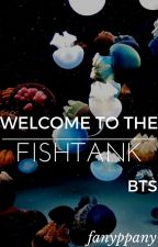 bts ☆ welcome to the fishtank by fanyppany