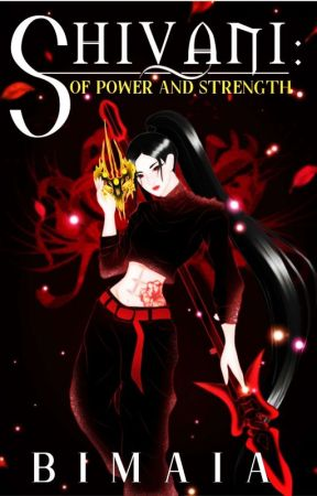 Shivani: Of Power and Strength by bimaia