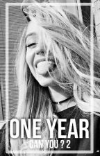 One Year (Can You 2) /Terminé/ by TheBestEvolution