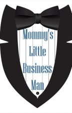 Mommy's little Business-Man by EarplugsareLife