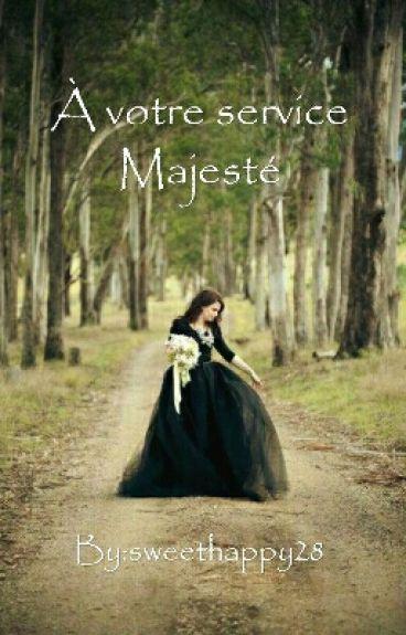 À votre service Majesté