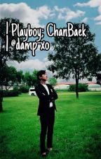 Playboy; ChanBaek GS [Slow Update/hiatus] by damp-xo