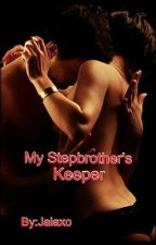 My Stepbrother's Keeper by Jaiaxo