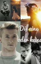 Die eine oder keine( Marco Reus ff) by footballstorys_