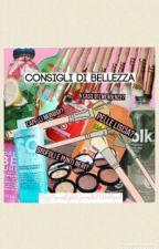 Consigli Di Bellezza by MyMoonLightGrande