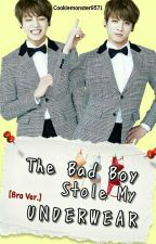 The Bad Boy Stole My Underwear (BTS Jungkook FF) by cookiemonster9571