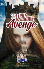 The Williams Avenge #Wattys2016 ✔ by Imcrazyyouknow