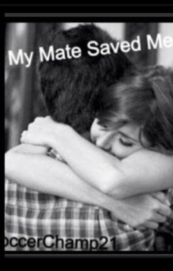 My Mate Saved Me