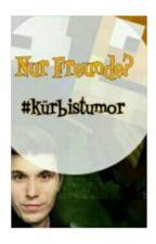 Nur Freunde? #Kürbistumor by Rummikubbi