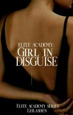 Elite Academy: Girl in disguise  by Hello_kyla