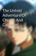 The Untold Adventure Of Church And Caboose by RVB_AgentWashington