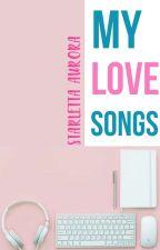 My Love Songs by estikz_